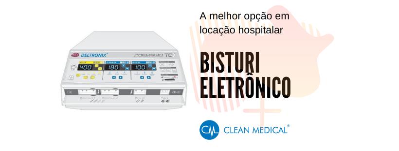 LOCAÇÃO BISTURI ELETRÔNICO COM A CLEAN MEDICAL