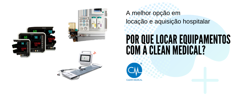 Por que locar equipamentos com a Clean Medical_