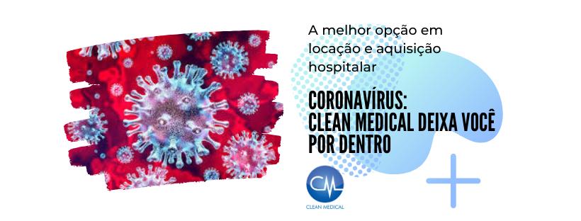 Coronavírus_ Clean Medical deixa você por dentro (1)