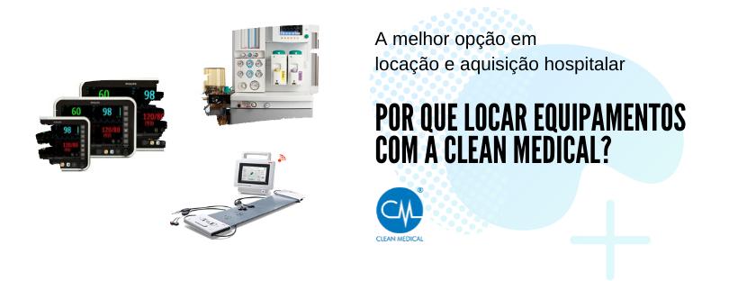 Por que locar equipamentos com a Clean Medical_