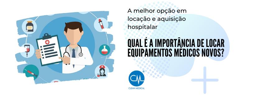 Qual é a importância de locar equipamentos médicos novos_ (1)
